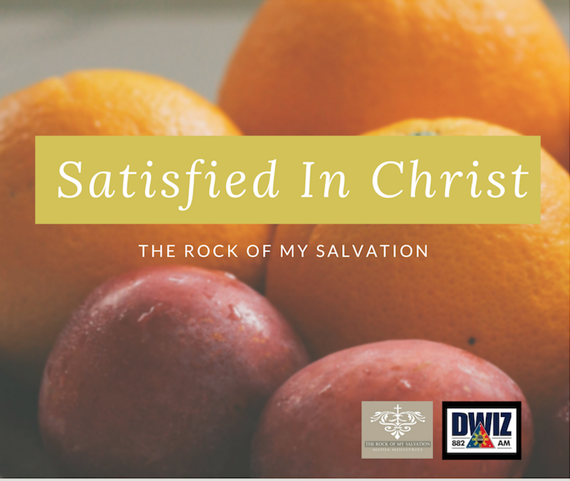 Radio: Satisfied in Christ Part 5