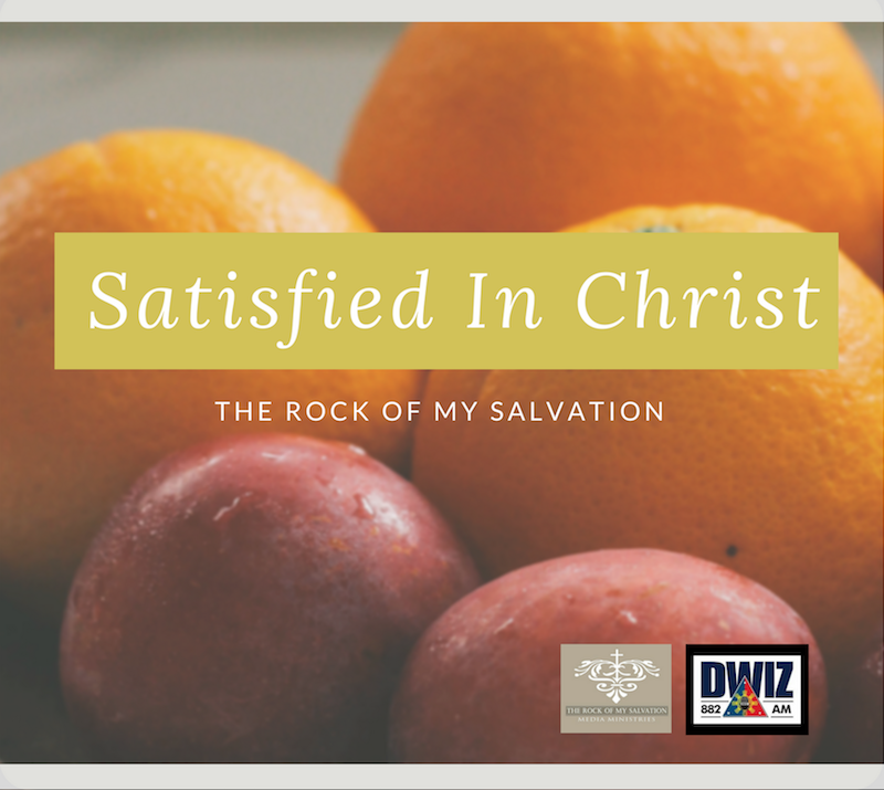 Radio: Part 5 Satisfied in Christ