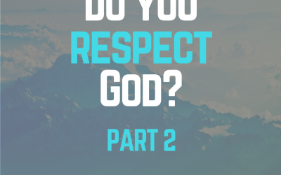 Radio: Do You Respect God? Part 2