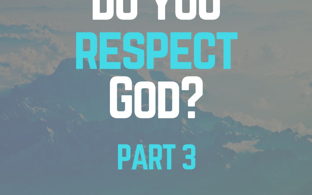 Radio: Do You Respect God Part 3