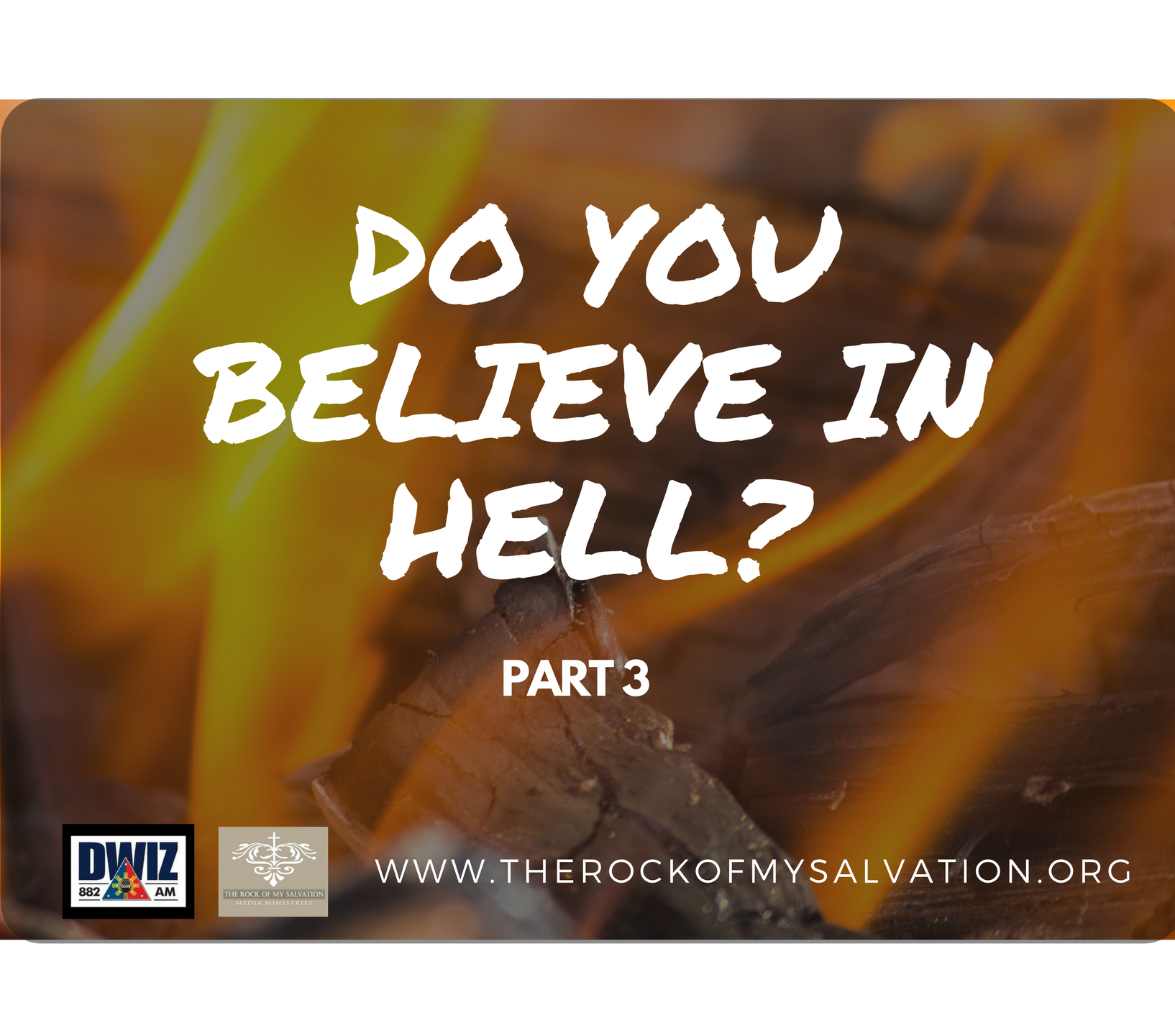 Radio: Do You Believe in Hell? Part 3
