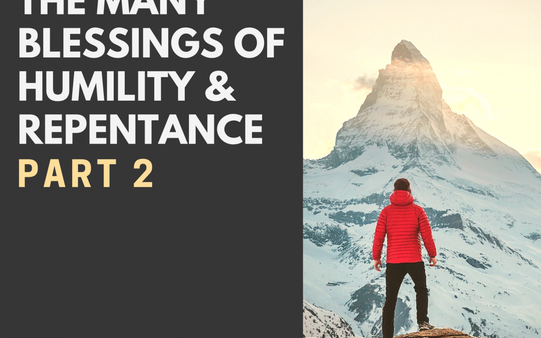 Radio: The Many Blessings of Humility and Repentance Part 2