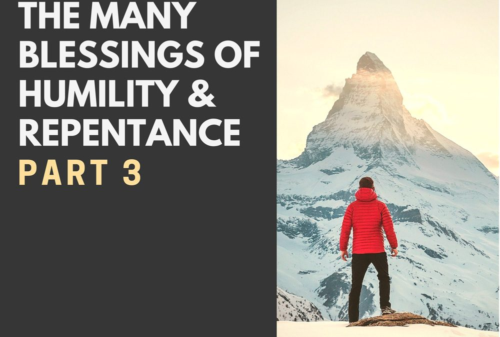 Radio: The Many Blessings of Humility & Repentance Part 3