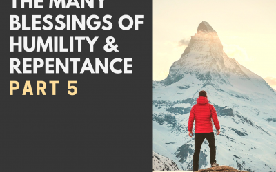Radio: The Many Blessings of Humility & Repentance Part 5