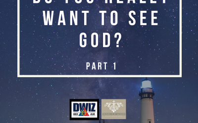 Radio: Do You Really Want to See God? Part 1