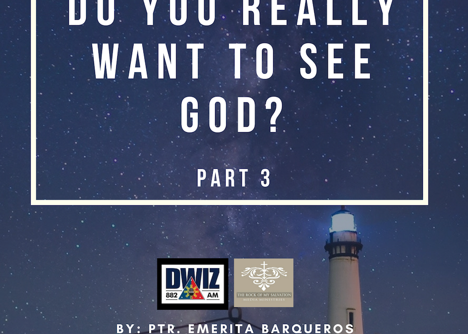 Radio: Do You Really Want to See God? Part 3