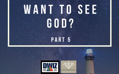 Radio: Do You Really Want To See God? Part 5