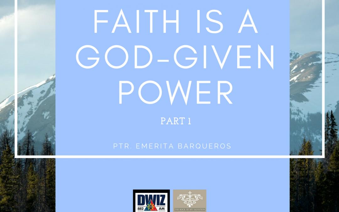 Radio: Faith Is A God-Given Power Part 1