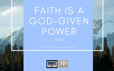 Radio: Faith Is A God-Given Power Part 2