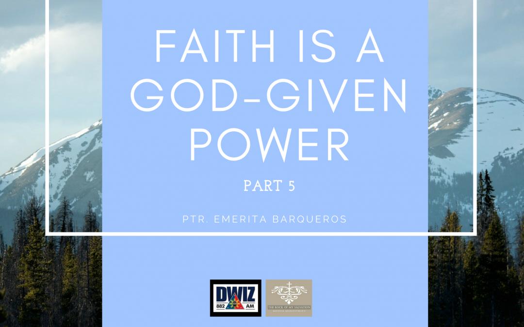 Radio: Faith is a God-Given Power Part 5
