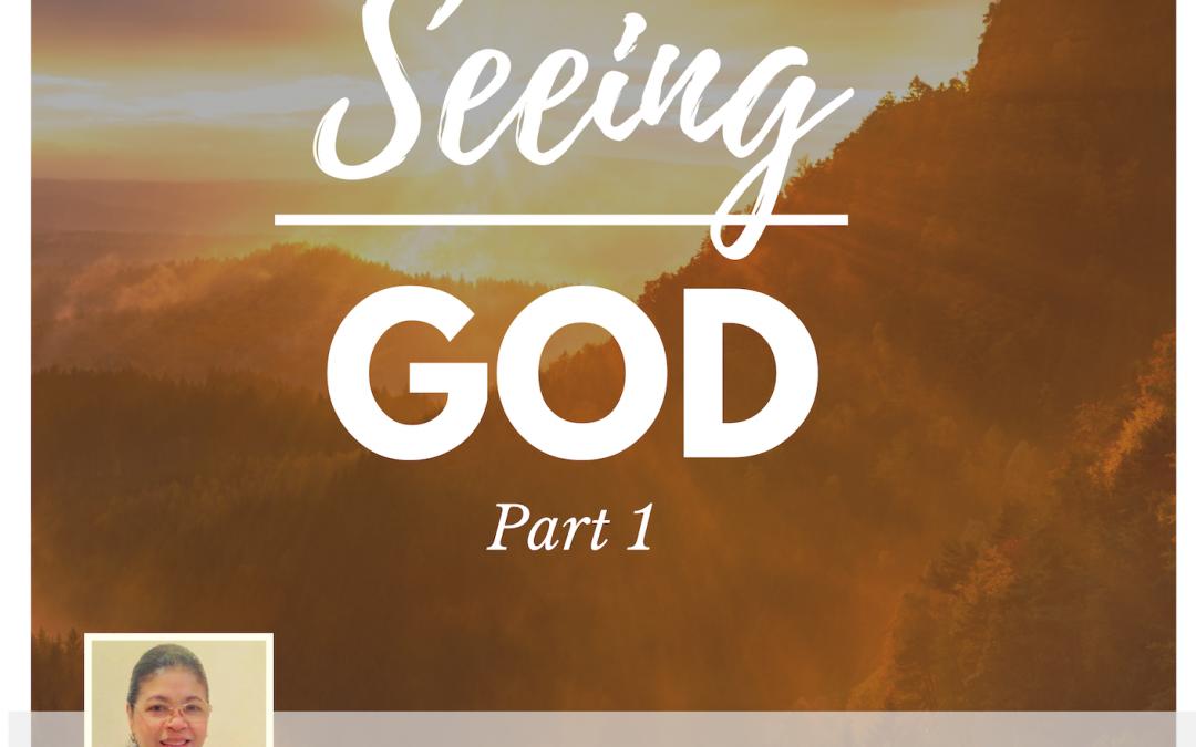 Radio: Seeing God-Pt 1